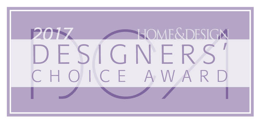 Desginers Choice Award, Home & Design Magazine 2017